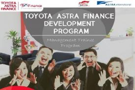 TAF: Dibutuhkan Toyota Astra Finance Development Program (TADP) / Management Trainee (MT)